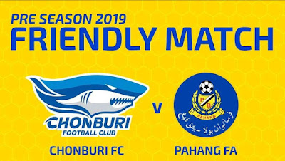 Live Streaming Chonburi FC vs Pahang Friendly Match 10.1.2019