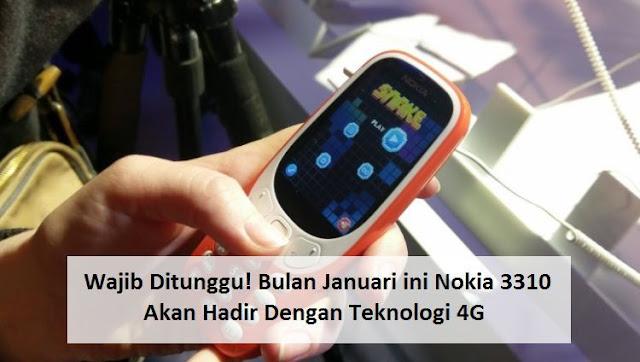 Wajib Ditunggu! Bulan Januari ini Nokia 3310 Akan Hadir Dengan Teknologi 4G