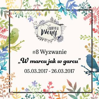 http://fabrykaweny.blogspot.com/2017/03/w-marcu-jak-w-garnu-wyzwanie-8.html