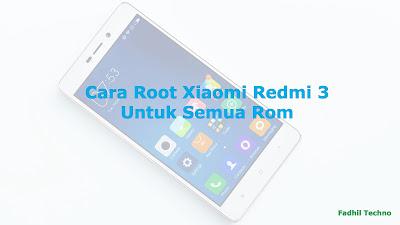 Cara Root Xiaomi Redmi 3 Di Semua Rom