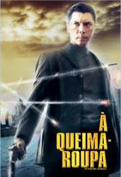 À Queima Roupa – Dublado (2006)