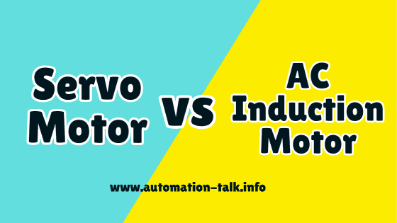 Advantages and Benefits of Servo Motor Over Induction Motor
