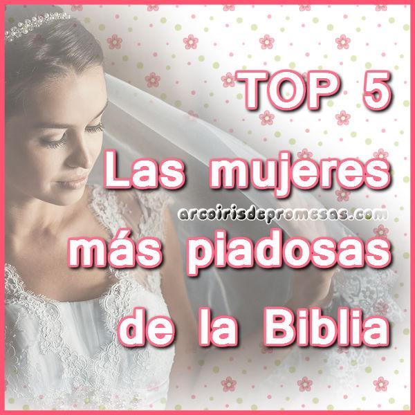 Top 5 Las mujeres más piadosas de la Biblia.