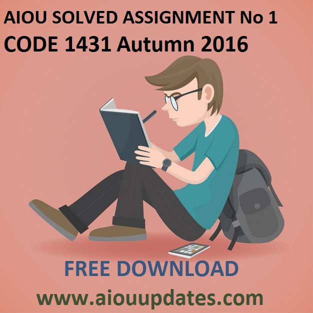 aiou solved assignment,aiou,aiou old papers,Aiou Solved Assignment 1 Code 1431 Autumn 2016