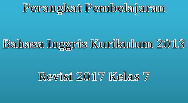 Perangkat Pembelajaran Bahasa Inggris Kurikulum 2013 Revisi 2017 Kelas 7