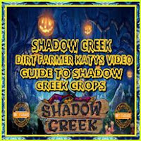 Dirt Farmer Katy's Video Guide To Shadow Creek Crops