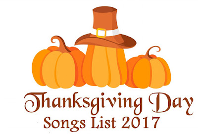 Thanksgiving day Songs list 2017