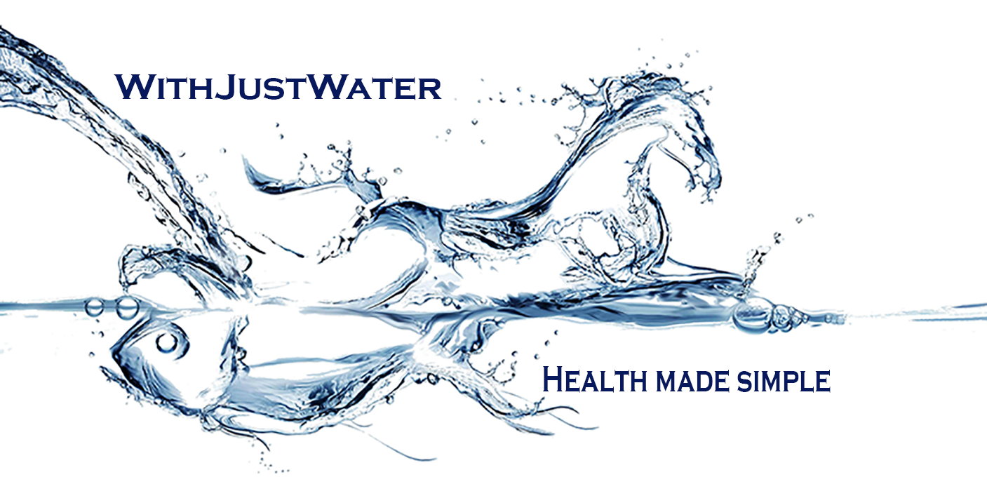 WithJustWater...Health Made Simple