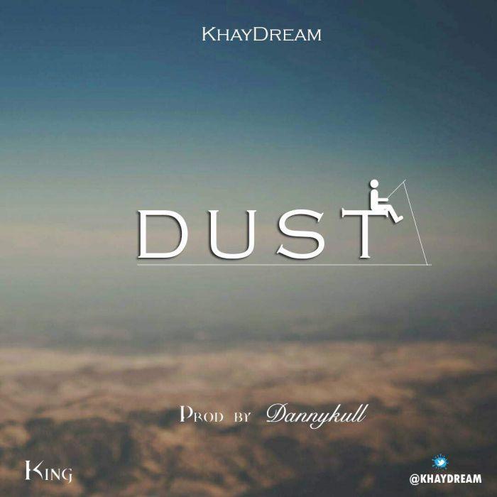 [Music] KhayDream – Dust