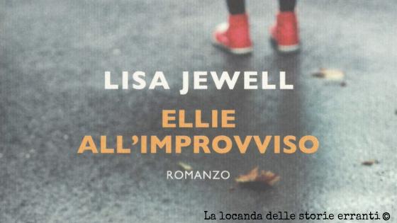 RECENSIONE | Ellie all'improvviso di Lisa Jewell