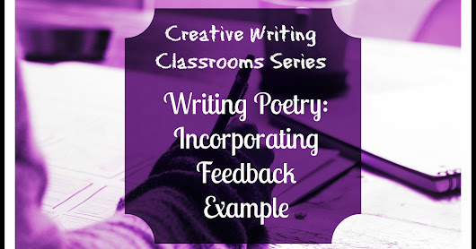 Example of Poetry: How to incorporate workshop feedback