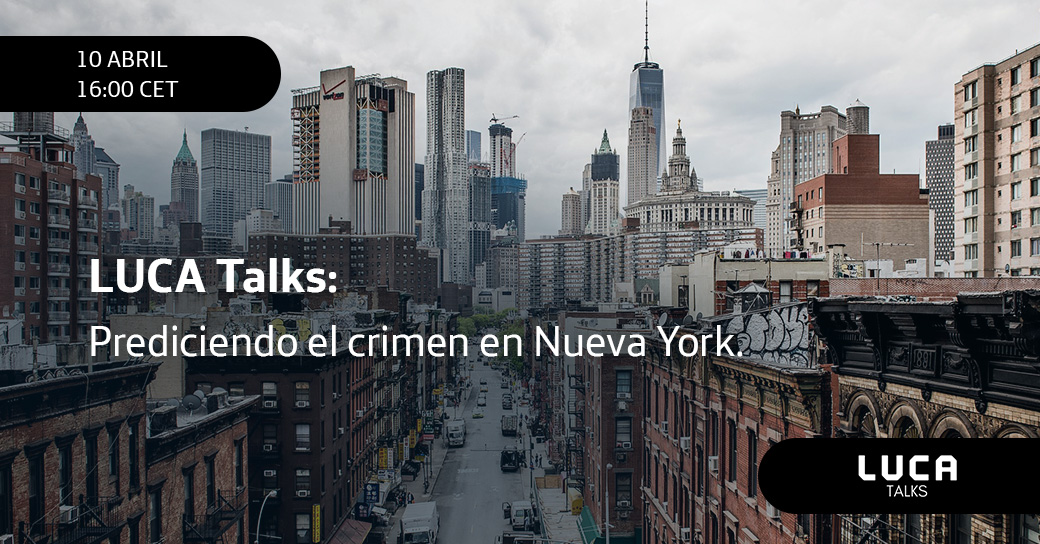 LUCA Talk: Prediciendo el crimen en Nueva York con Big Data