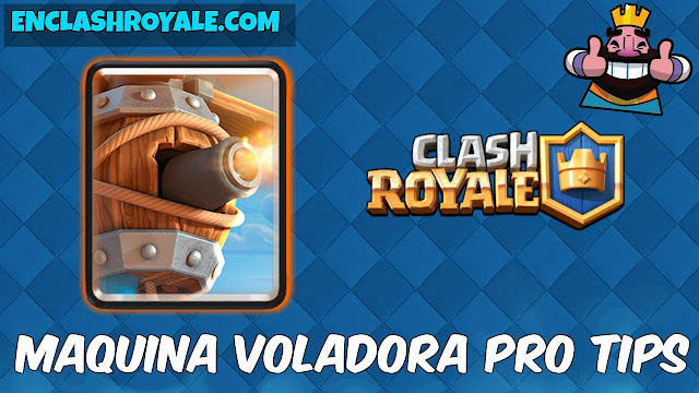 maquina voladora pro tips clash royale