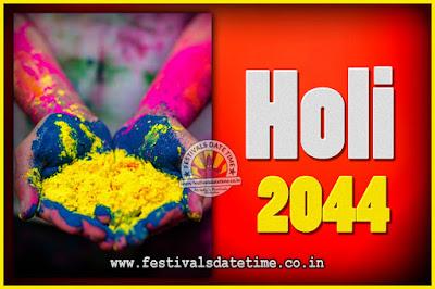 2044 Holi Festival Date & Time, 2044 Holi Calendar