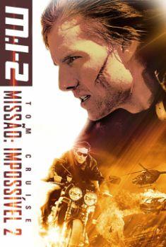 Missão: Impossível 2 Torrent – BluRay 720p/1080p Dual Áudio