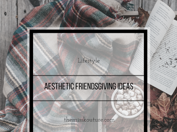 Aesthetic Friendsgiving Ideas