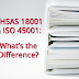 Comparing Differences Between OHSAS 18001 and ISO 45001