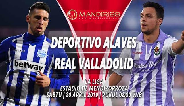 Prediksi Alaves vs Valladolid, Sabtu 20 April 2019 Pukul 02.00 WIB