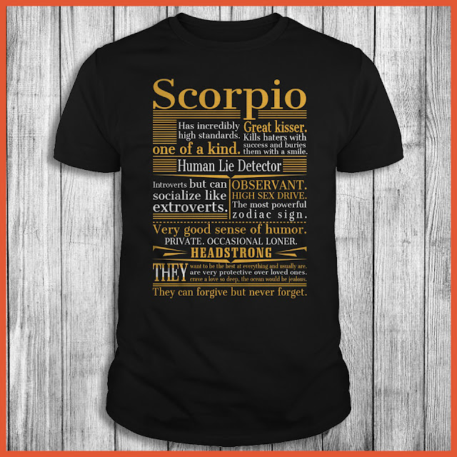 Scorpio Has Incredibly High Standards Great Kisser T-Shirt