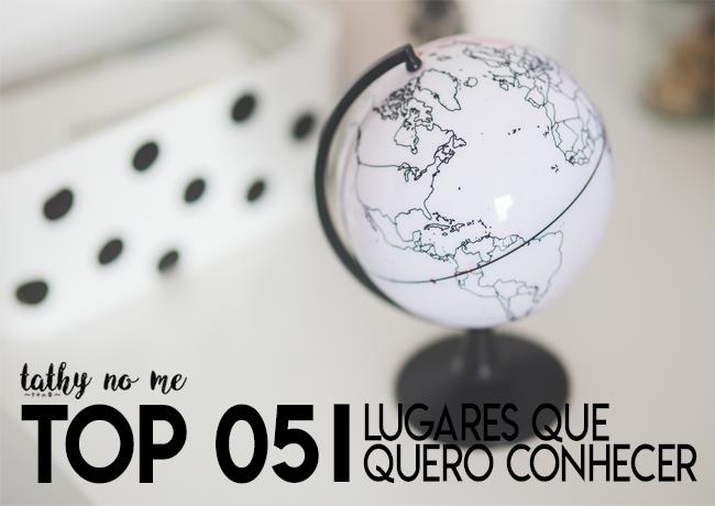 BEDA #7 - TOP 5 LUGARES QUE QUERO CONHECER