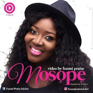 Video] Funmi Praise - Mosope