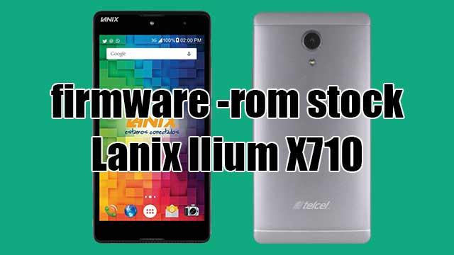 rom stock Lanix Ilium X710