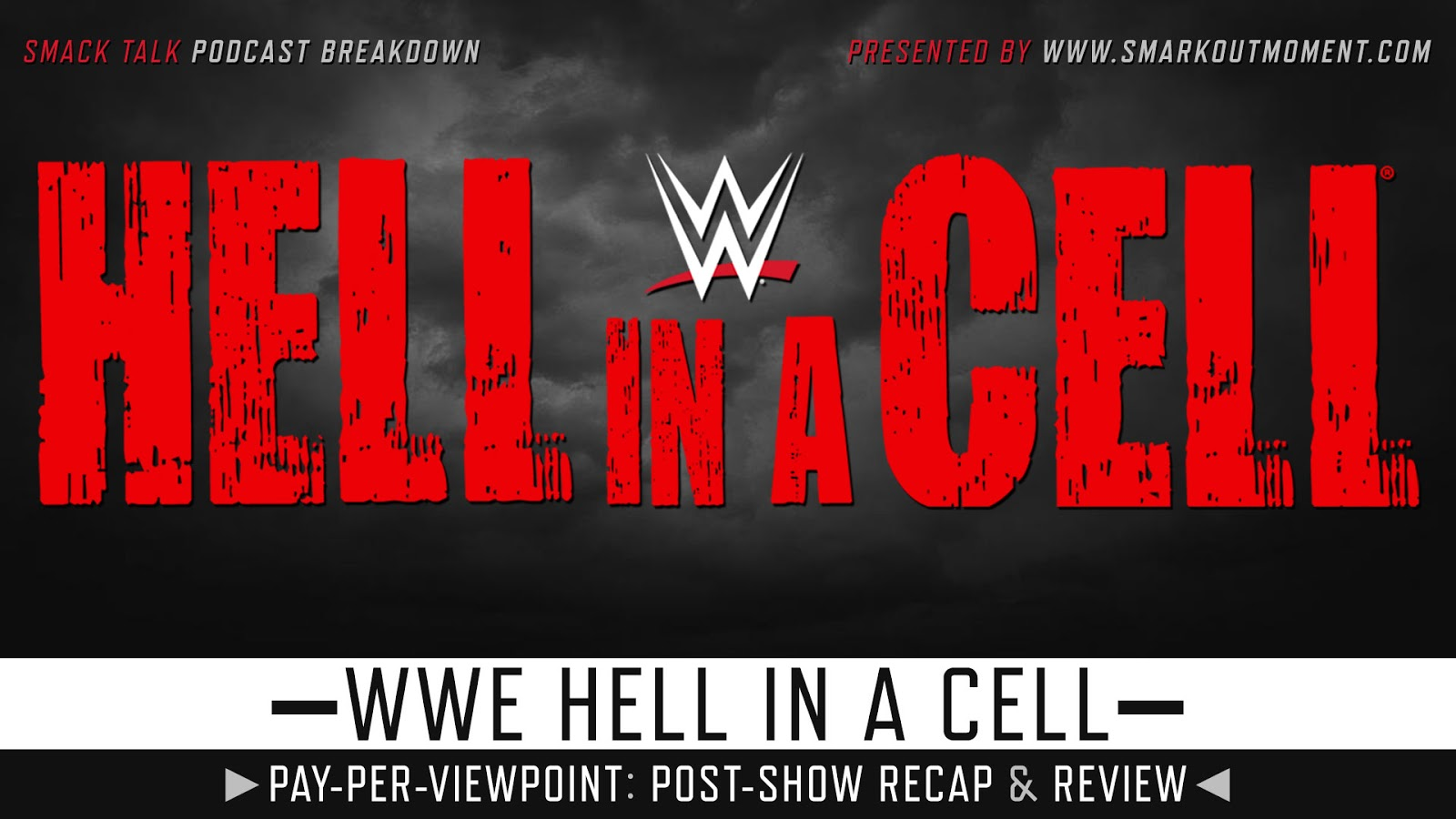 WWE Hell in a Cell 2018 Recap and Review Podcast