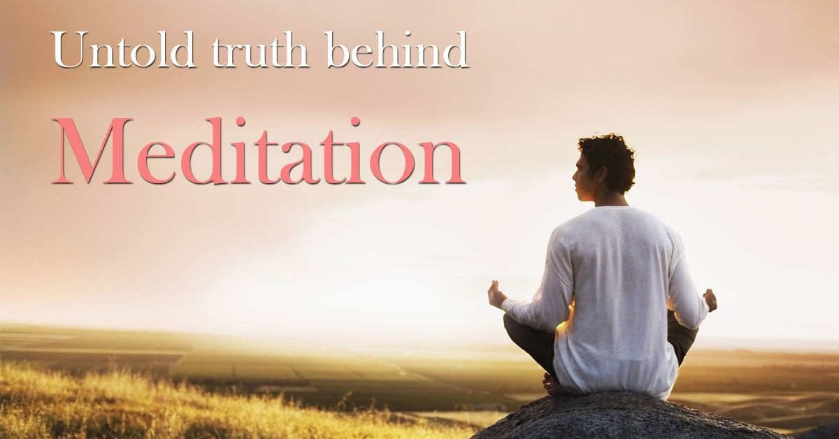 Truth Behind Meditation