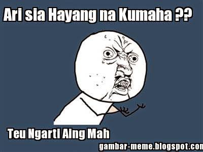 Meme Lucu Buat Komen Bahasa Sunda Terbaru 2017 Gambar Lucu Terbaru
