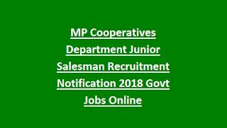 MP Cooperatives Department Junior Salesman Recruitment Notification 2018 Govt Jobs Online