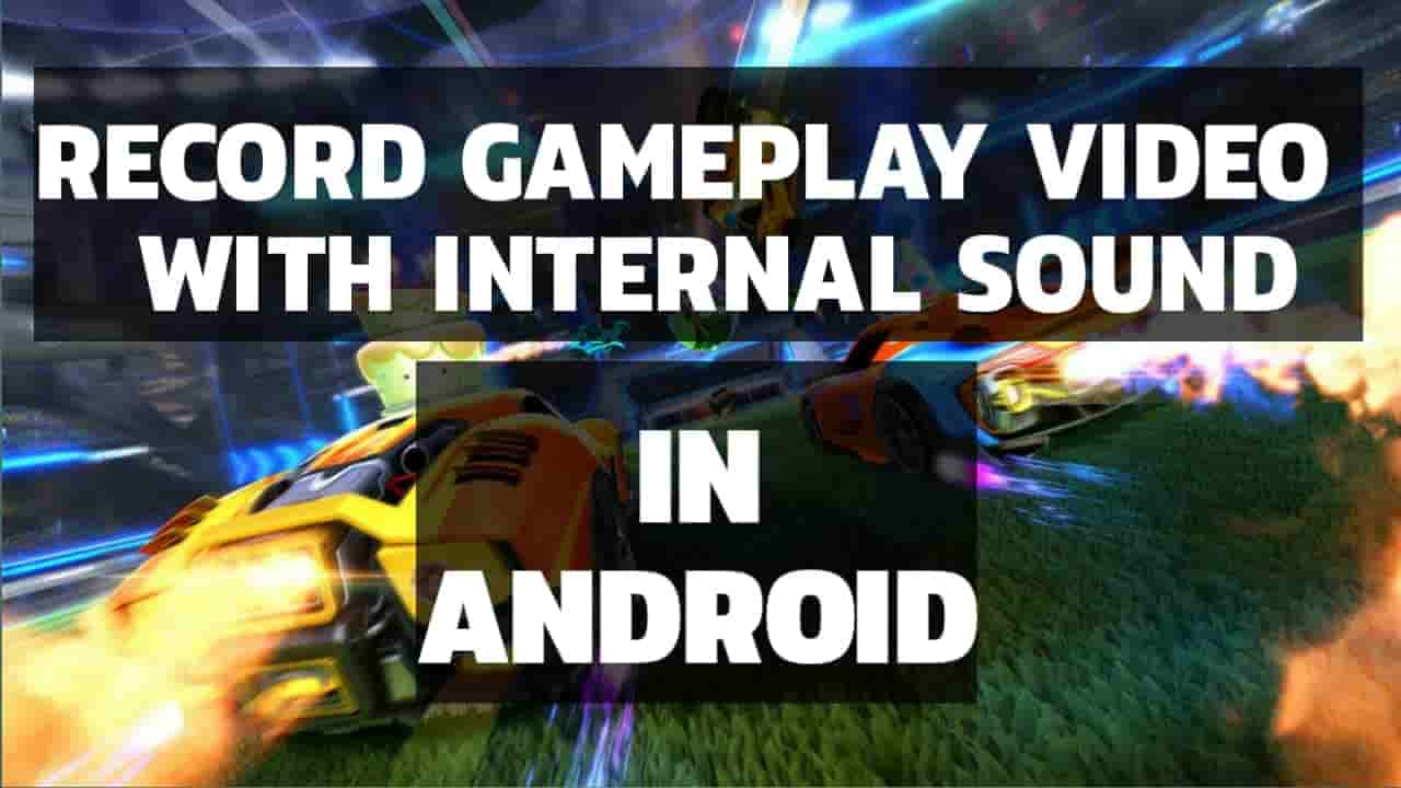 screenrecord gameplay with internal sound Android