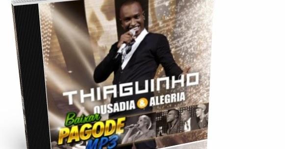 THIAGUINHO VIVO BAIXAR ALEGRIA E AO OUSADIA CD DE
