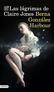 Las lágrimas de Claire Jones – Berna González Harbour