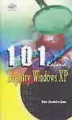 Judul Buku : 101 Rahasia Registry Windows XP