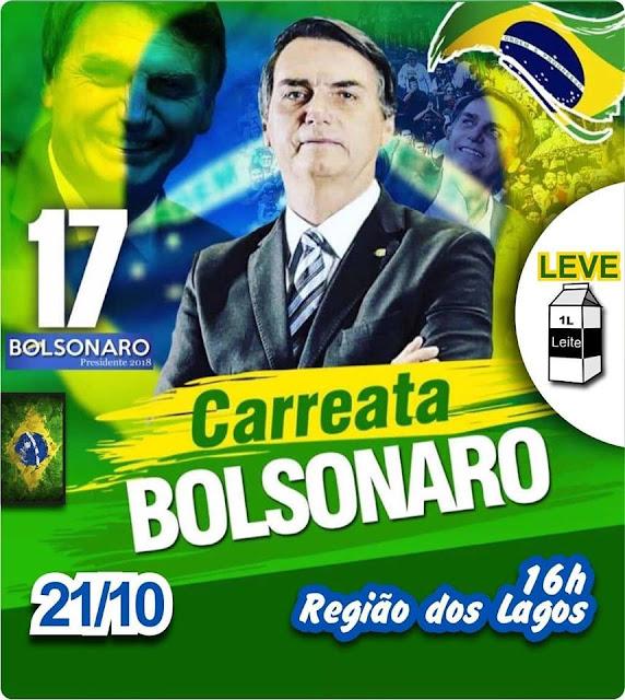 CARREATA BOLSONARO 17 - BARRETOS-SP - DIA 21/10/2018 ÀS 16HSOO  - SAIDA DA REGIÃO DOS LAGOS, LEVE UM LITRO DE LEITE
