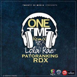 Lola Rae-Ft.-Patoranking & Rdx - ONE TIME (Remix)