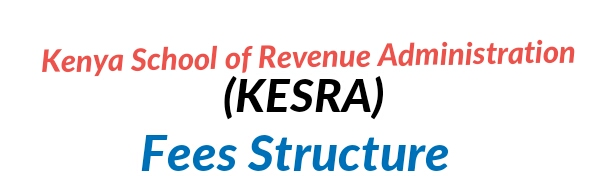 Kenya school of Revenue Administration fees for the courses 2018/2019