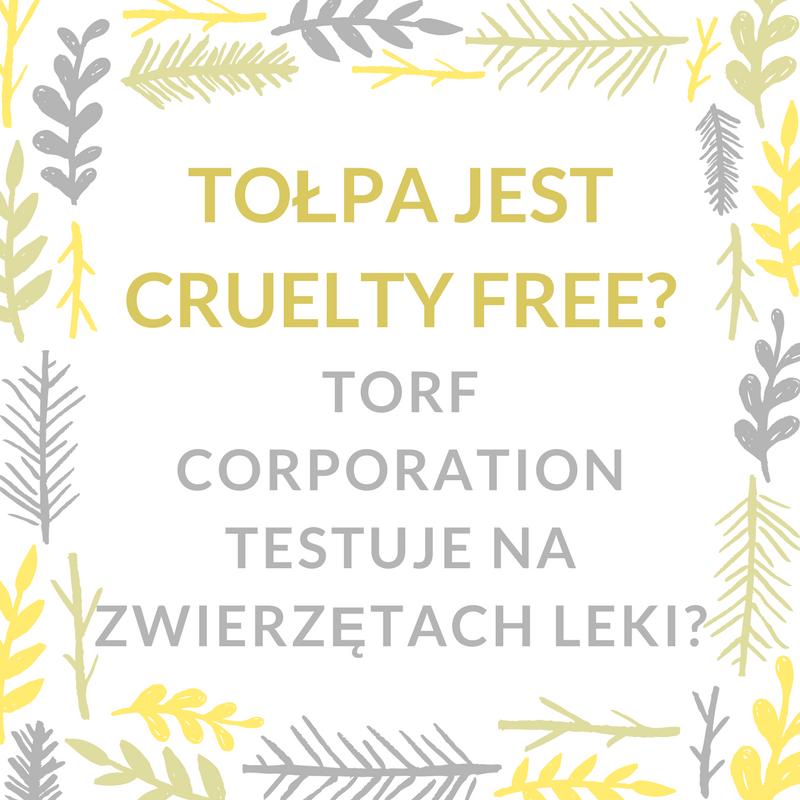 TOŁPA JEST CRUELTY FREE? TORF CORPORATION TESTUJE NA ZWIERZĘTACH LEKI?
