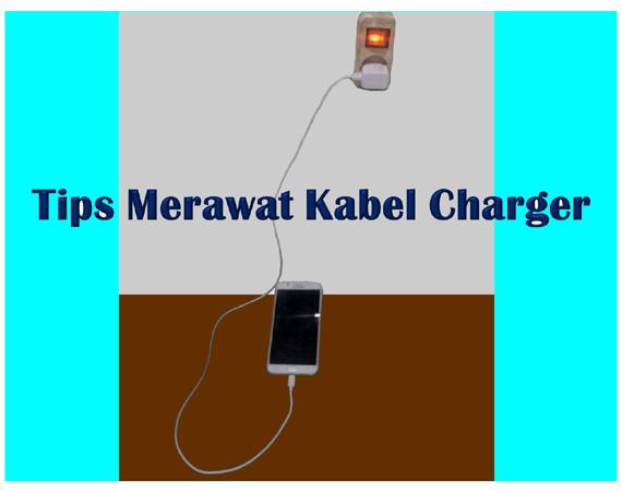 Apa saja yang menyebabkan Kabel Charger anda sering rusak  TIPS Merawat Charger agar lebih awet dan Kabelnya tidak mudah rusak (putus)