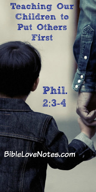 Philippians 2:3-4, thinking of others, teaching children to think of others