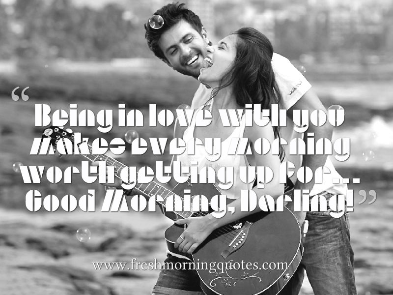 Being In Love With You Good Morning Love Quotes For Him