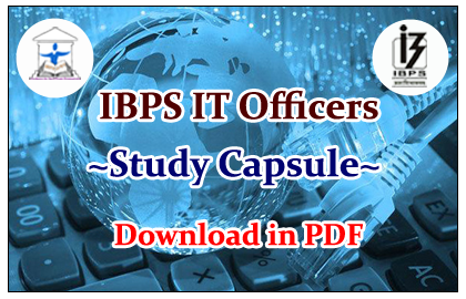 IBPS IT Officers Study Capsule- Download in PDF