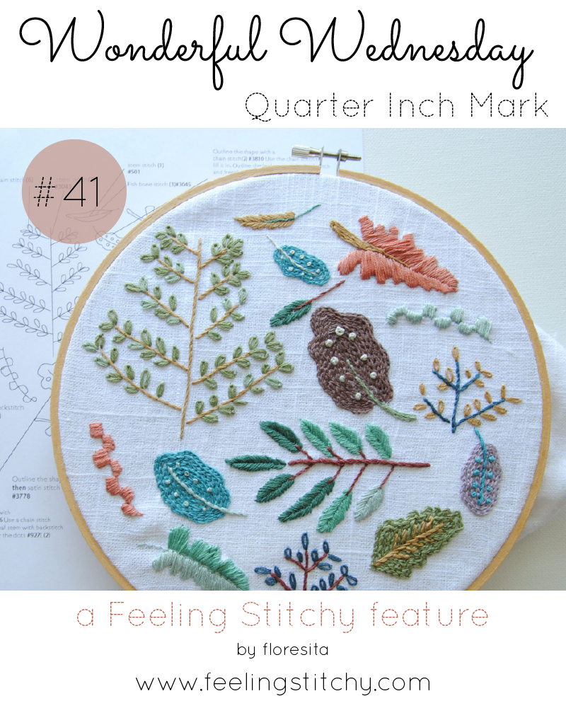 Wonderful Wednesday 41 - Quarter Inch Mark Shop, a Feeling Stitchy feature by floresita