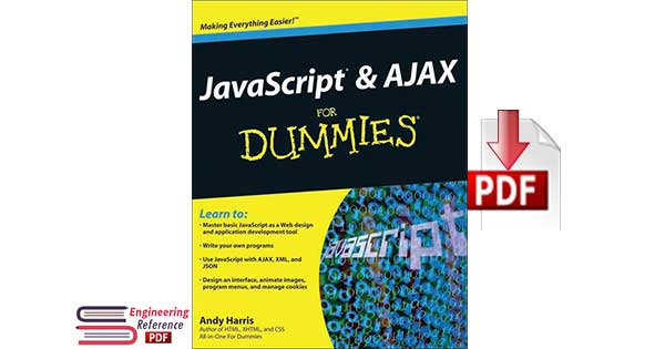 JavaScript and AJAX For Dummies by Andy Harris