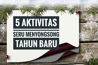 5 Aktivitas Seru Menyongsong Tahun Baru
