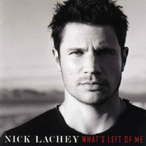 What's left of me - Nick Lachey