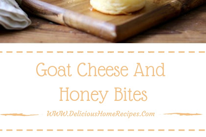 Goat Cheese And Honey Bites #christmas #lunch