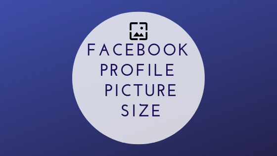 The Size Of Facebook Profile Picture<br/>