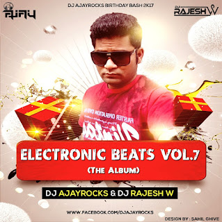 Electronic-Beats-Vol.7-Dj-Ajay-Rocks-Dj-Rajesh-W