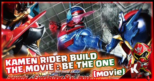 Kamen Rider Build The Movie  Be The One Subtitle Indonesia